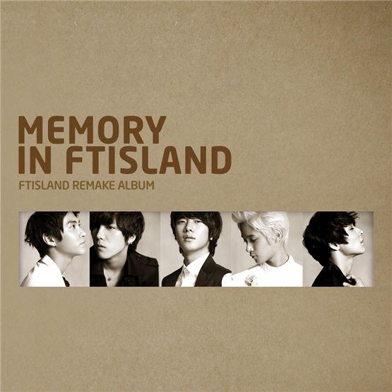 "Cover of FTIsland's remake album ""MEMORY IN FTISLAND"" [FNC Music]"