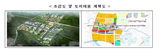 ▲ 강원 남원주역세권 개발 투자선도지구 조감도 및 토지이용 계획도