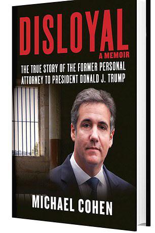 트럼프 대통령을 위해 12년간 집사 역할을 한 마이클 코언 변호사의 책 '불충'이 출간을 앞두고 있다. 코언은 13일(현지시간) 책의 서문을 공개했다. [이미지출처=연합뉴스]